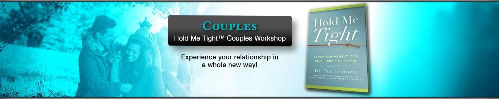 Hold Me Tight® Couples Workshop